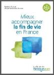 Mieux accompagner la fin de vie en France