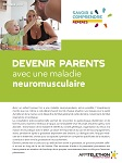 Devenir parents avec une maladie neuromusculaire